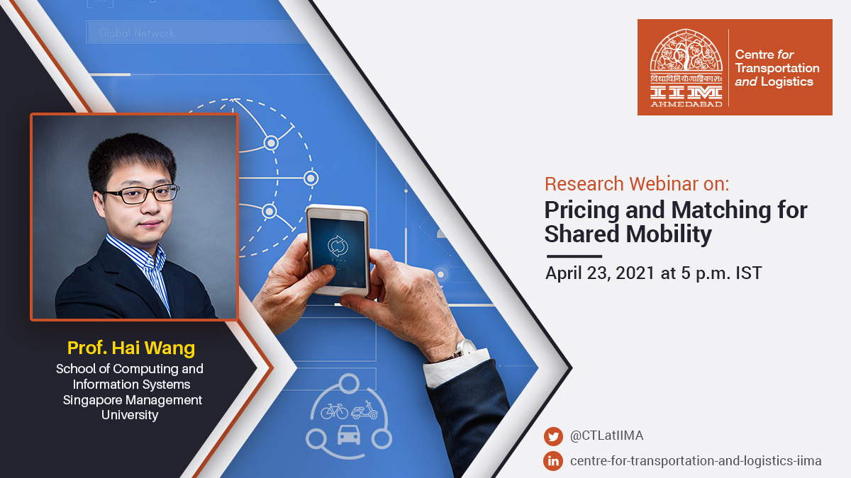IIMA Centre for Transportation and Logistics - Research Webinar on April 23, 2021