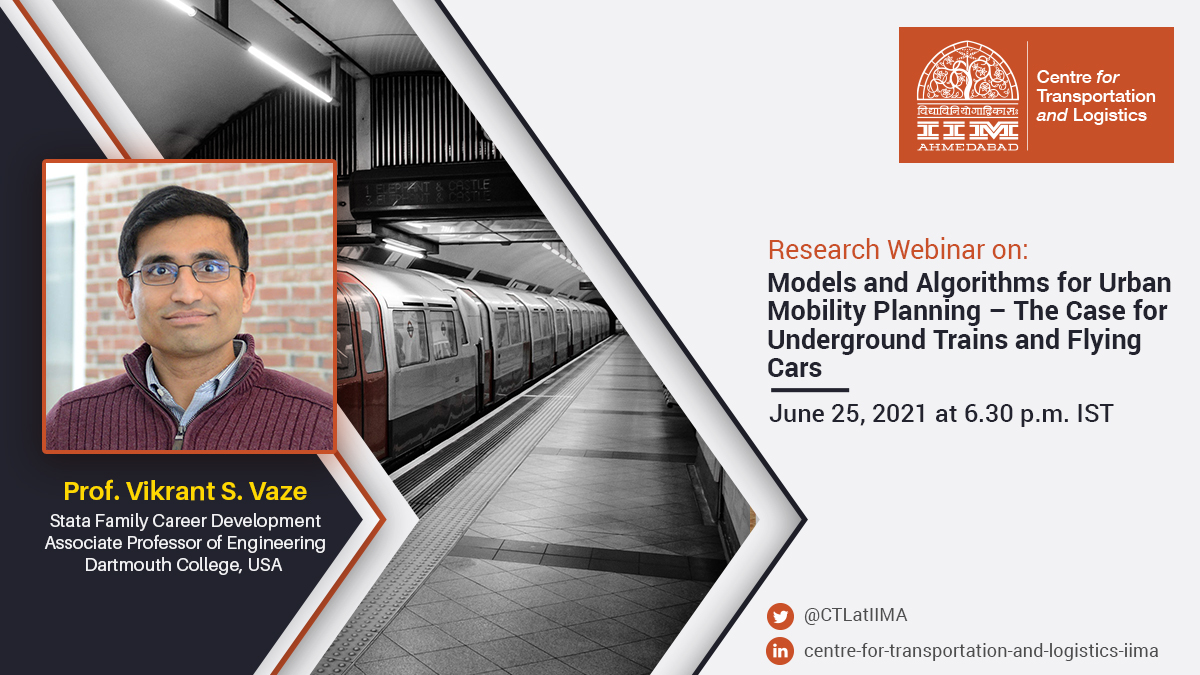 IIMA Centre for Transportation and Logistics - Research Webinar on June 25, 2021